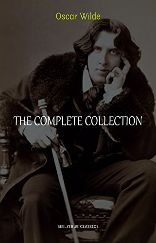 [D0wnl0ad] Oscar Wilde Collection: The Complete Novels, Short Stories, Plays, Poems, Essays (The Picture of Dor [P.P.T]