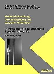 Kindesmisshandlung, Vernachlässigung und sexueller Missbrauch: Im Aufgabenbereich der öffentlichen Träger der Jugendhilfe. Eine Einführung