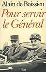 Pour servir le Général. 1946-1970 par de Boissieu