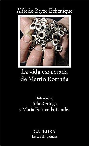 La Vida Exagerada De Martín Romaña por Alfredo Bryce Echenique