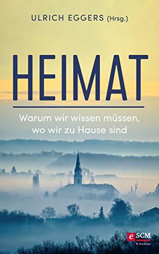 Heimat: Warum wir wissen müssen, wo wir zu Hause sind (German Edition)