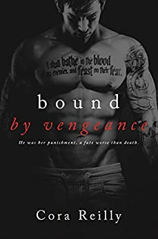 Bound By Vengeance (Born in Blood Mafia Chronicles Book 5) by [Reilly, Cora]