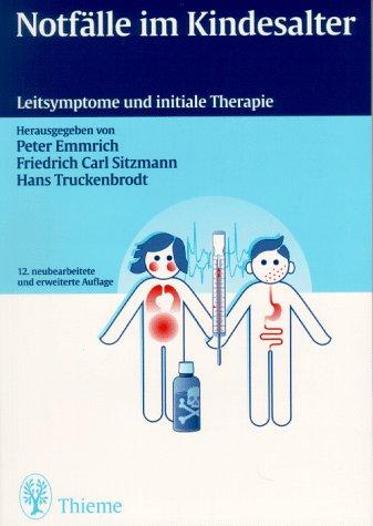 Notfälle im Kindesalter: Leitsymptome und initiale Therapie