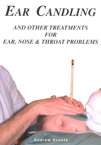 Ear Candling and Other Treatments for Ear,Nose and Throat Problems