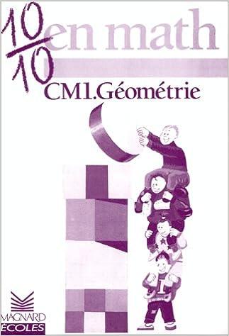 En ligne téléchargement gratuit 10/10 en Maths : Géométrie, CM1 pdf