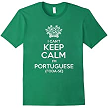 I Can't Keep Calm, I'm Portuguese (Foda-Se) T-Shirt