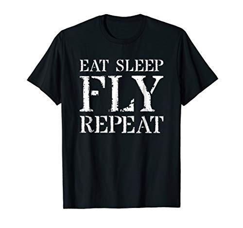 (Pilot T Shirt Gift: Eat Sleep Fly Repeat)