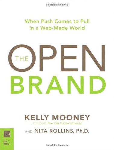 The Open Brand: When Push Comes to Pull in a Web-Made World ebook