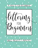 Lettering For Beginners: A Creative Lettering...