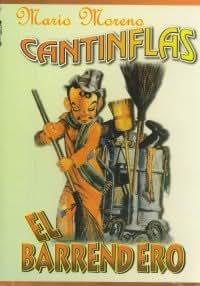 CANTINFLAS : EL BARRENDERO