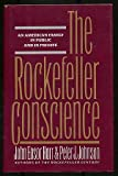 The Rockefeller Conscience, John E. Harr and Peter J. Johnson, 0684193647