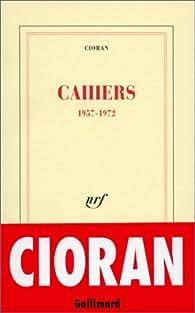 Cahiers, 1957-1972 par Emil Cioran