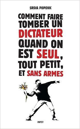 Télécharger en ligne Comment faire tomber un dictateur quand on est seul, tout petit, et sans armes epub, pdf