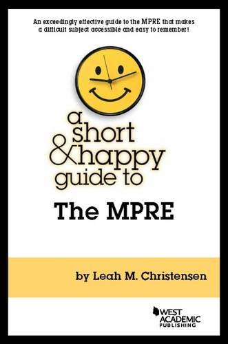 A Short & Happy Guide to the MPRE (Short & Happy Guides)