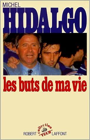 Michel Hidalgo – Les buts de ma vie