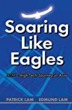 Soaring Like Eagles - ASM's High Tech Journey in Asia, Patrick Lam and Edmund Lam, 0470821973