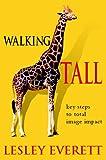 Walking Tall: Key Steps to Total Image Impact