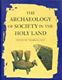 The Archaeology of Society in the Holy Land, Levy, Thomas Evan, 0718513886
