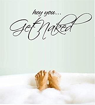 Amazon.com: Hey You Get Naked Vinyl Wall Decal Bathroom Wall Decor ...