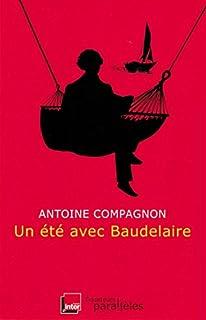 Un été avec Baudelaire, Compagnon, Antoine