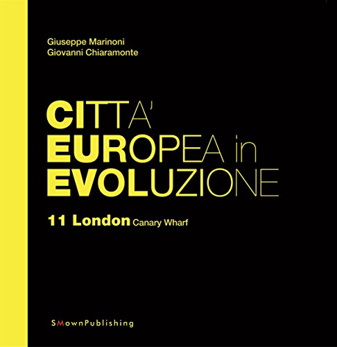 (Città Europea in Evoluzione. 11 London Canary Wharf (EUROPEAN PRACTICE Vol. 21) (Italian Edition))