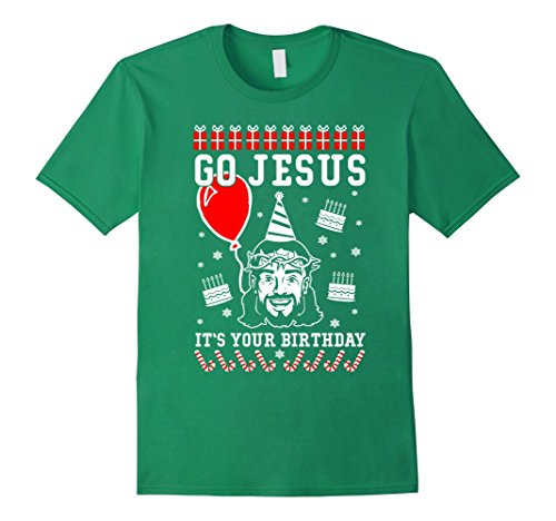 Men's Go Jesus It's Your Birthday Ugly Christmas Sweater T-Shirt Medium Kelly Green (Dragon Lord Costume)