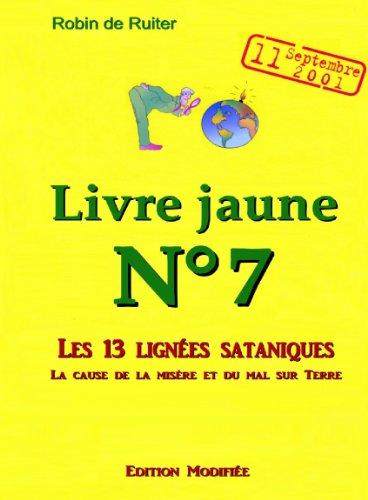 Amazon Com Le Livre Jaune 7 Les 13 Lignees Sataniques