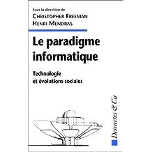 PARADIGME INFORMATIQUE TECHNOL.ET EVOLUT.SOCIA.