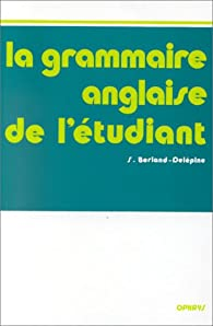 La grammaire anglaise de l'étudiant par Serge Berland-Delépine