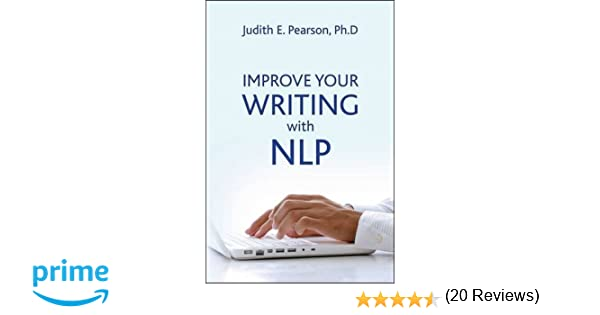 Amazon.com: Improve Your Writing With NLP (9781845908614): Judith ...