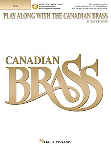 Play Along with The Canadian Brass: 17 Easy Pieces Tuba (B.C.) Bk/online audio by The Canadian Brass (1999-11-01)