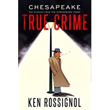 CHESAPEAKE TRUE CRIME: Top Stories From THE CHESAPEAKE TODAY