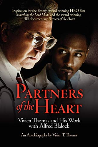 Partners of the Heart: Vivien Thomas and His Work with Alfred Blalock: An Autobiography - http://medicalbooks.filipinodoctors.org