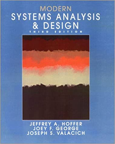 Modern Systems Analysis And Design 3rd Edition Hoffer Jeffrey A George Joey Valacich Joseph 9780130339904 Amazon Com Books