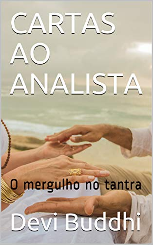 Amazon.com: CARTAS AO ANALISTA: O mergulho no tantra ...