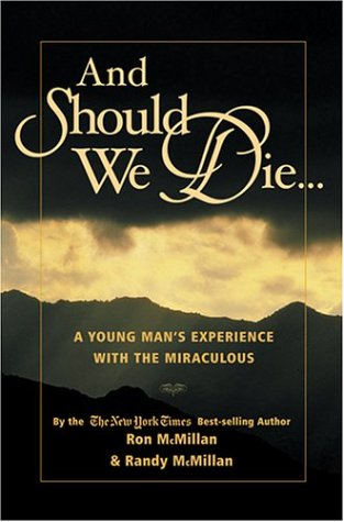 And Should We Die...: A Young Man's Experience with the Miraculous