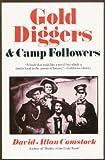Gold Diggers and Camp Followers, 1845-1851, David Allan Comstock, 0933994087