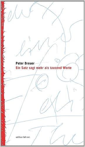 Ein Satz Sagt Mehr Als Tausend Worte Peter Breuer Bücher