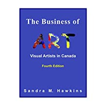 The Business of Art: Visual Artists in Canada