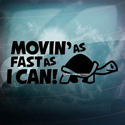 MOVING AS FAST AS I CAN TURTLE Funny Vinyl Car Window Bumper Sticker Decal Bike