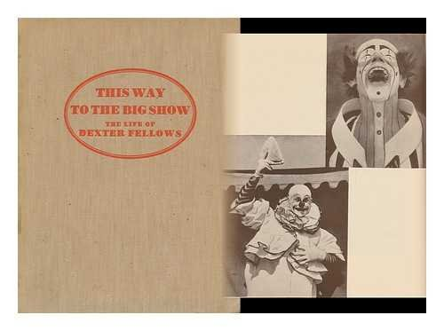This way to the big show: The life of Dexter Fellows - Barnum Bailey Circus Museum