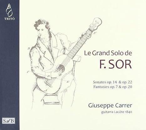 El Gran Solo De F. Sor: Sonatas Y Fantasias Para Guitarra ; Carrer ...