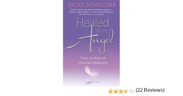 Healed by an angel true stories of healing miracles kindle healed by an angel true stories of healing miracles kindle edition by jacky newcomb religion spirituality kindle ebooks amazon fandeluxe Epub