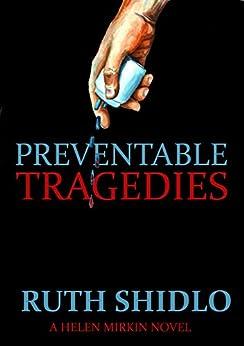 Preventable Tragedies: A Helen Mirkin Novel by [Shidlo, Ruth]