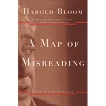A Map of Misreading by Harold Bloom (2003-05-15)