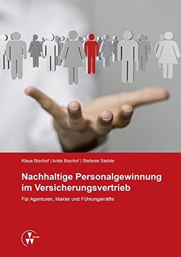 Nachhaltige Personalgewinnung im Versicherungsvertrieb: Für Agenturen, Makler und Führungskräfte