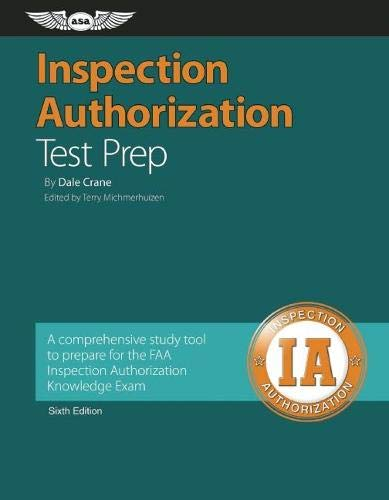 - Inspection Authorization Test Prep: A comprehensive study tool to prepare for the FAA Inspection Authorization Knowledge Exam (A Fast-track Series Guide)