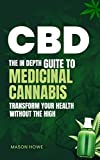 CBD: The In Depth Guide To Medicinal Cannabis