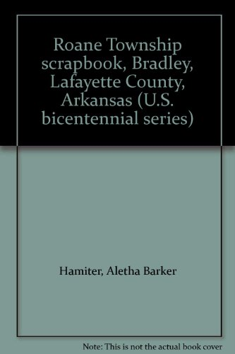 Roane Township scrapbook, Bradley, Lafayette County, Arkansas (U.S. bicentennial series)