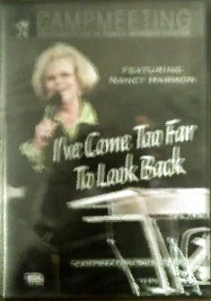 I've Come Too Far to Look Back Cd & Dvd - Campmeeting - Featuring Nancy Harmon ()